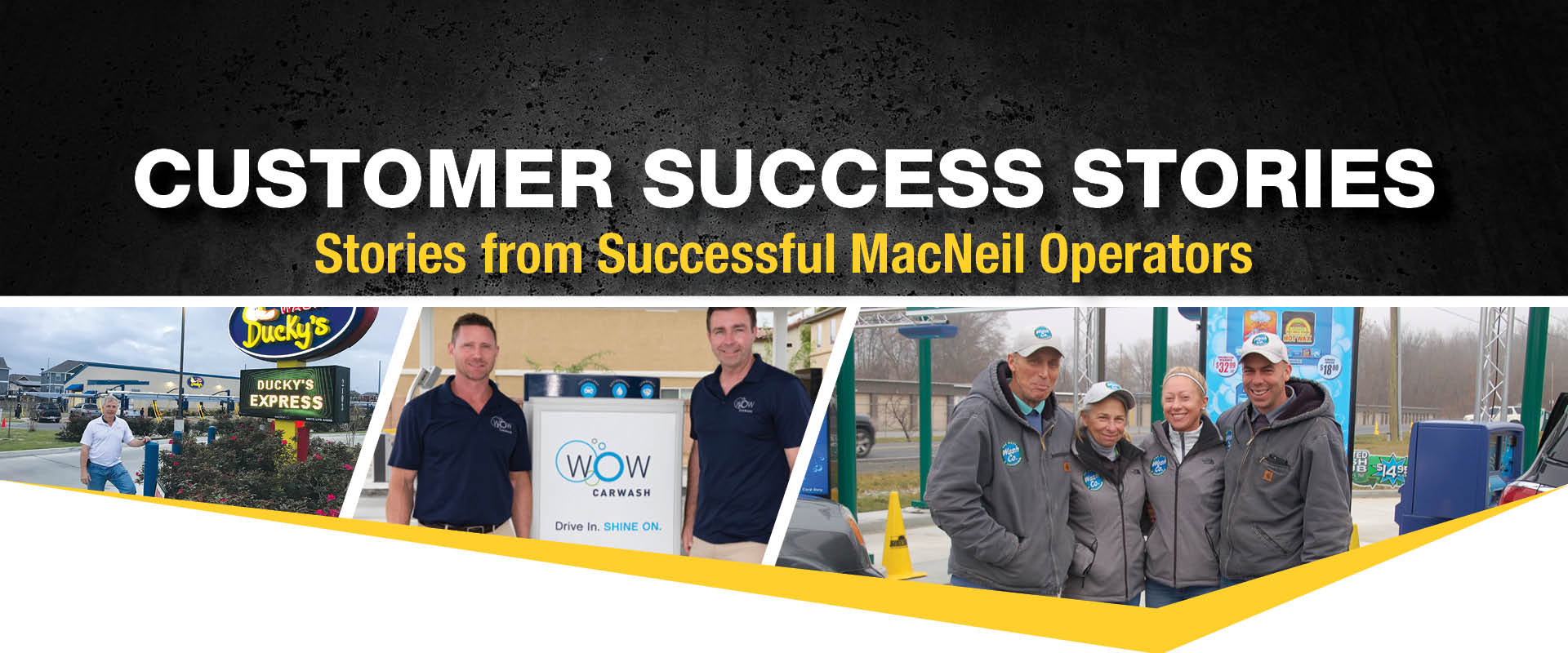 MacNeil Wash Systems Customer Spotlight Series; success stories from MacNeil Operators
